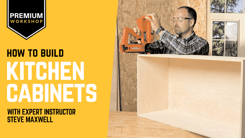 Learn How To Build Kitchen Cabinets Online Class