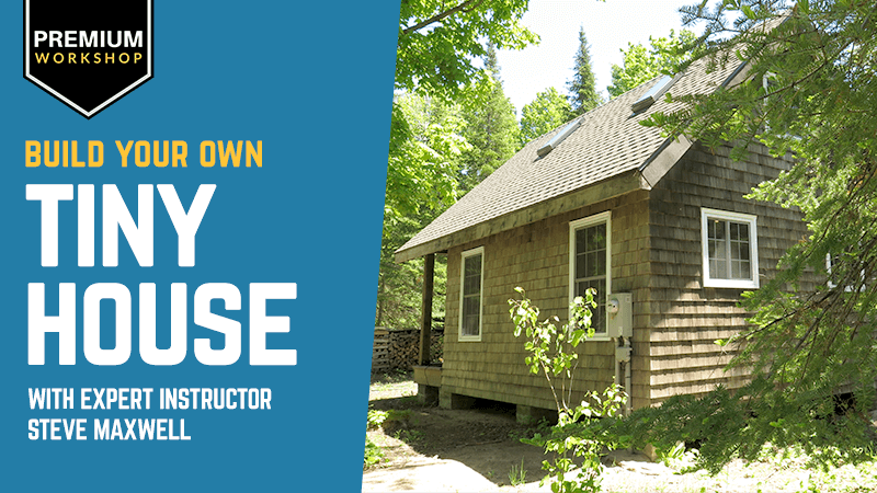 Learn How To Build Your Own Tiny House Online Class