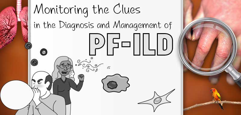 Monitoring the Clues in the Diagnosis and Management of PF-ILD