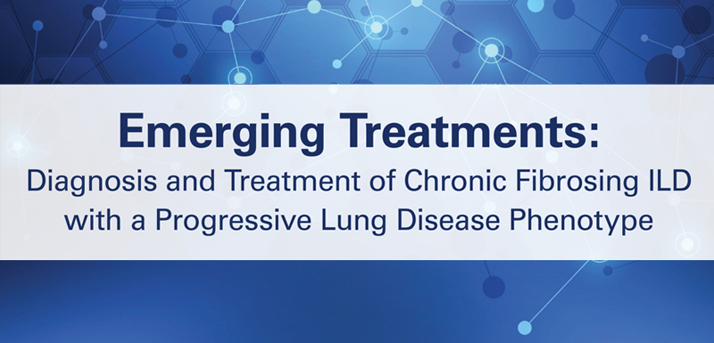 Diagnosis & Treatment of Progressive Fibrosing ILD