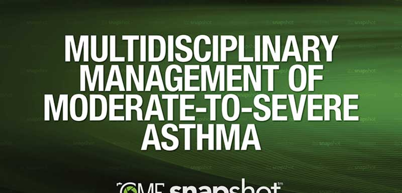 Multidisciplinary Management Of Moderate-To-Severe Asthma