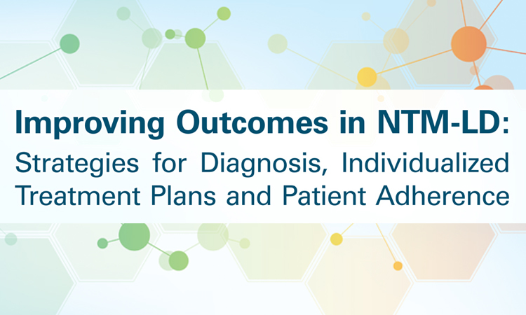 Improving Outcomes in NTM-LD: Strategies for Diagnosis, Individualized Treatment Plans and Patient Adherence