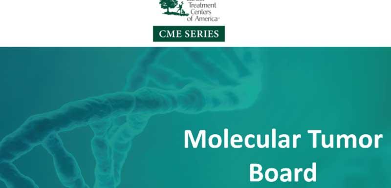 Molecular Tumor Board Series 2020: Part II