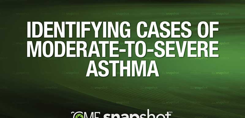 Identifying Cases of Moderate-To-Severe Asthma