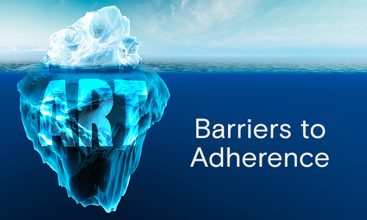 Assessing and Addressing Barriers to ART Adherence