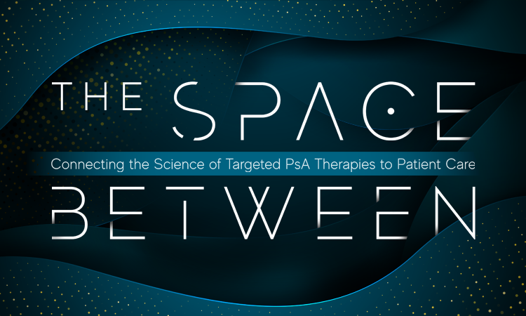 The Space Between: Connecting the Science of Targeted PsA Therapies to Patient Care