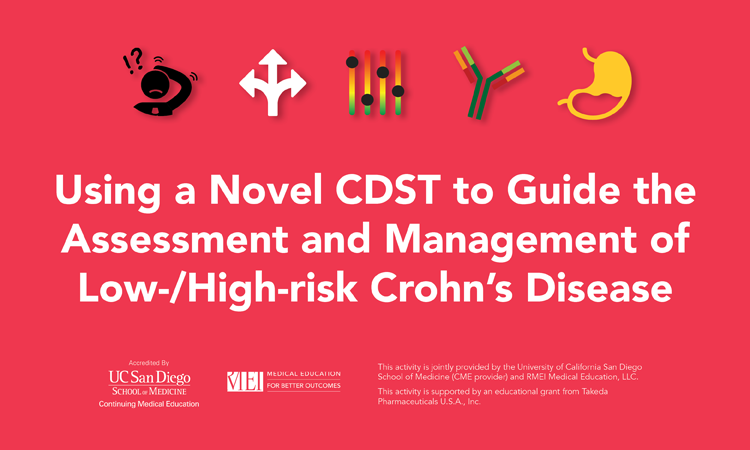 Using a Novel CDST to Guide the Assessment and Management of Low-/High-risk Crohn's Disease